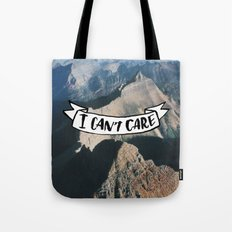 I Can't Care Tote Bag