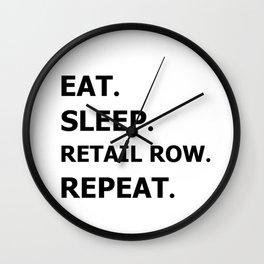 Eat. Sleep retail row repeat Wall Clock