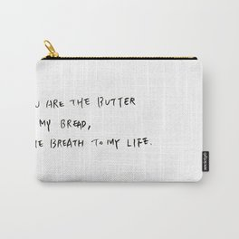 julie&julia movie sentence butter bread breath life Carry-All Pouch