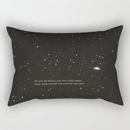 Do not go gentle into that good night.... Rectangular Pillow
