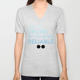 Drunk but entirely reliable Unisex V-Neck