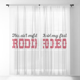 My First Rodeo Funny Quote Sheer Curtain