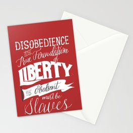 Disobedience is the True Foundation of Liberty Stationery Cards