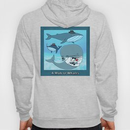 A MOB OF WHALES Hoody
