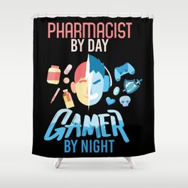Pharmacist By Day Gamer By Night Shower Curtain