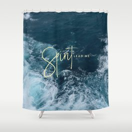 Spirit Lead Me Shower Curtain