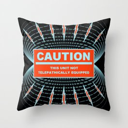 Not Telepathically Equipped - mobile Throw Pillow