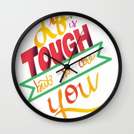 life is tough Wall Clock