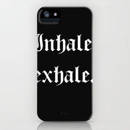 inhale, exhale iPhone Case
