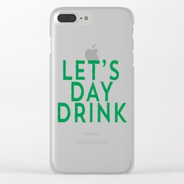 Funny Let's Day Drink St Patrick's Day Drinking print Clear iPhone Case