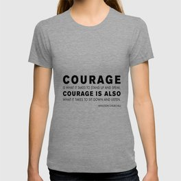Courage quote - Winston Churchill T-shirt