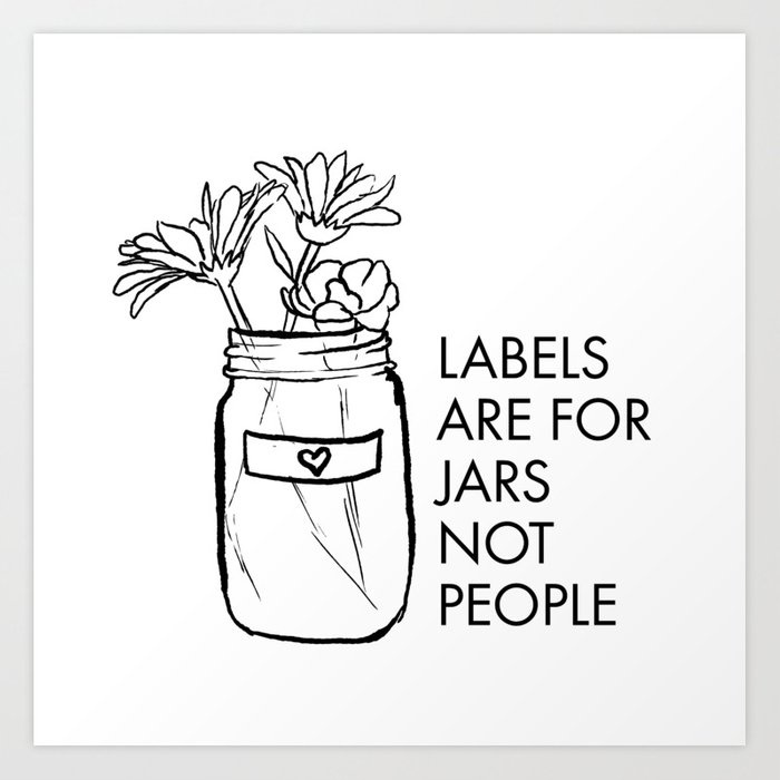 Labels are for Jars not People Art Print