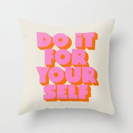 Do It For Yourself Throw Pillow