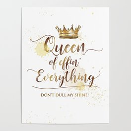 Queen of effin' Everything Poster