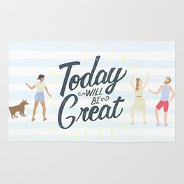 Today Will Be Great! Rug