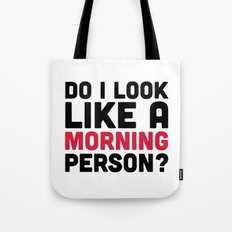 Morning Person Funny Quote Tote Bag