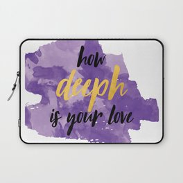 How Deeph is Your Love Laptop Sleeve