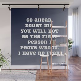 Go Ahead, Doubt Me Wall Mural