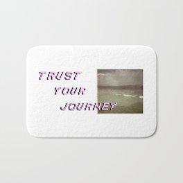 Trust your journey Bath Mat