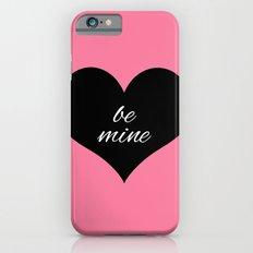 be mine iPhone 6s Slim Case