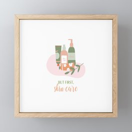 But first, skin care Framed Mini Art Print