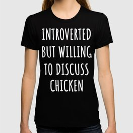 chicken lover funny introvert gifts T-shirt