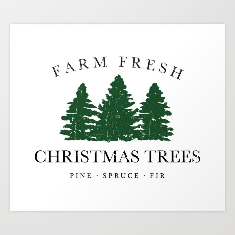 Fresh Christmas Trees.Farm Fresh Christmas Trees Art Print