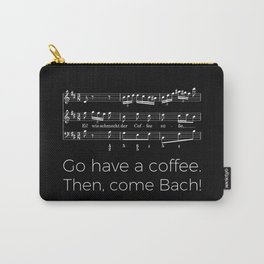 Go have a coffee. Then, come Bach! (black) Carry-All Pouch