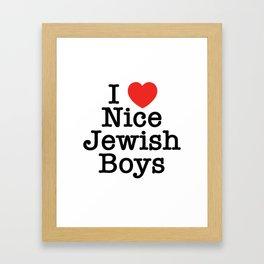 I Love Nice Jewish Boys Framed Art Print