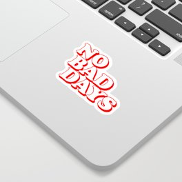 No Bad Days 2 Sticker