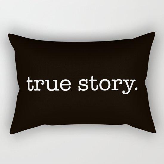 True Story Rectangular Pillow