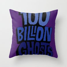 100 Billion Ghosts Throw Pillow