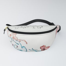 Do You Want It? Fanny Pack