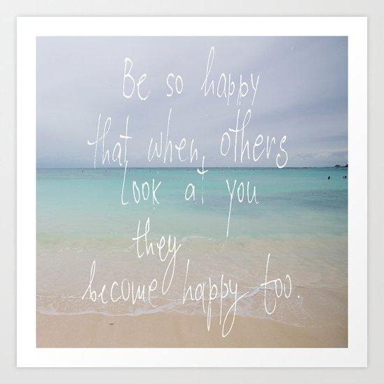 be so happy Art Print