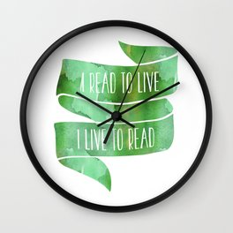 I Read To Live, I Live To Read - Green Wall Clock