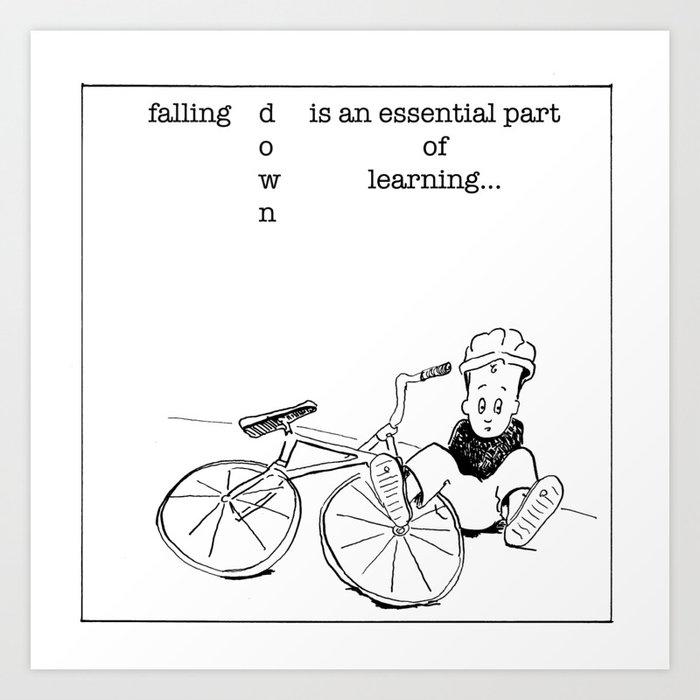 falling down is essential Art Print