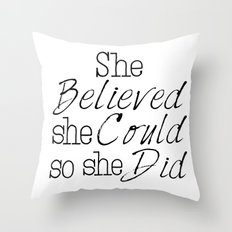 She believed Throw Pillow
