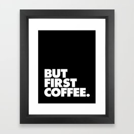 But First Coffee Typography Poster Black and White Office Decor Wake Up Espresso Bedroom Posters Framed Art Print