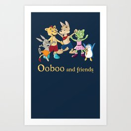 Ooboo and friends - Everyone Art Print