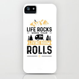 Life Rocks When Your Living Room Rolls iPhone Case