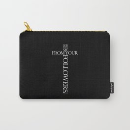 God, please save me from your followers! Carry-All Pouch