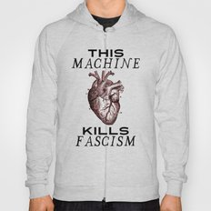 This Machine Kills Fascism Hoody