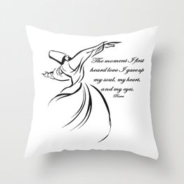 The Moment I First Heard Love I Gave Up My Soul Rumi Quote Throw Pillow