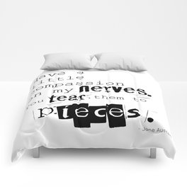 Have a little compassion on my nerves - Jane Austen quote Comforters