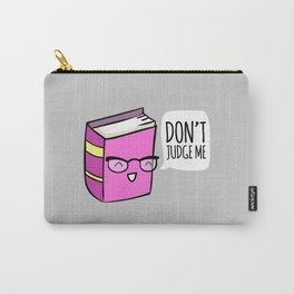 No Judging! Carry-All Pouch