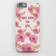Make Room for Love Slim Case iPhone 6s