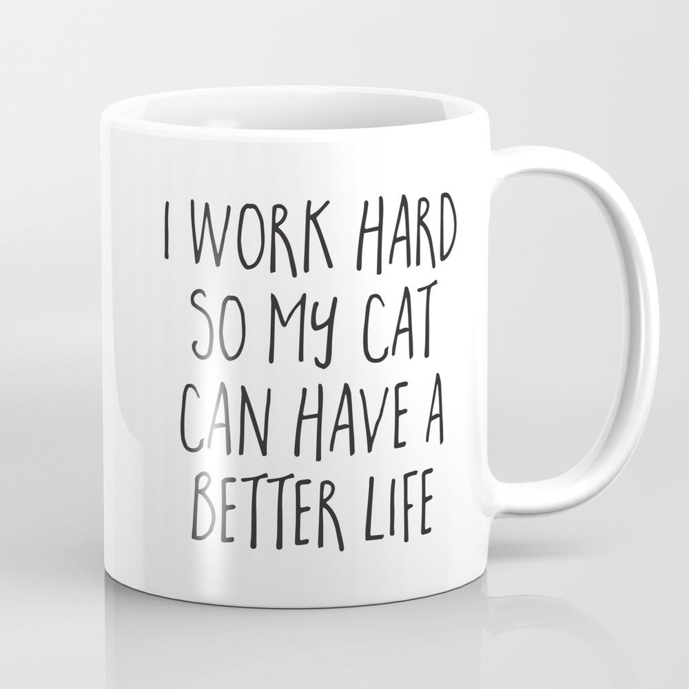 Cat Better Life Funny Quote Mug by Envyart MUG6399578