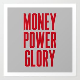 Money Power Glory Art Print