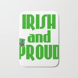 Stay Irish and Proud with this green and bold tee design  made perfectly for everyone!  Bath Mat