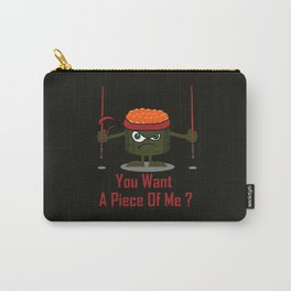 You Want A Piece Of Me - Angry Sushi Carry-All Pouch